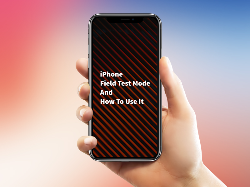 iPhone Field Test Mode and How to Use It